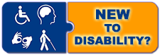 New To Disability?  Click Here.